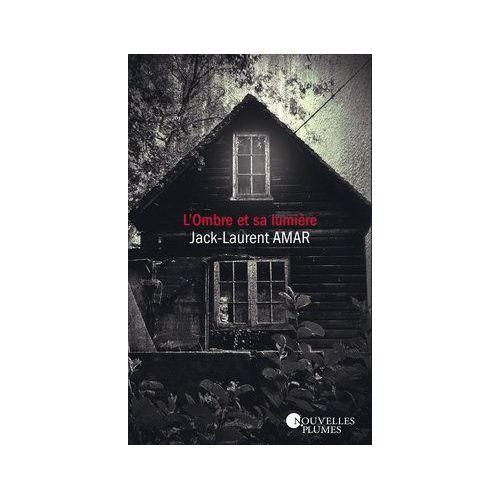 """Couverture du roman """"L'ombre et la lumière"""" de Jack-Laurent AMAR"""